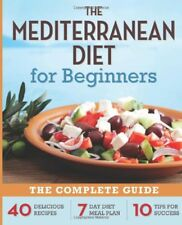 Mediterranean Diet for Beginners: The Complete Gui