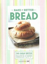 Great British Bake off - Bake it Better: No. 4: Bread by Linda Collister...