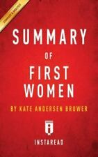 Summary of First Women by Kate Andersen Brower Includes Analysis (Paperback or S