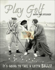 Reprint Picture older golf sign The Three Stooges Play Golf with a balls 5 1/2x7