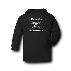 My Daddy Drives a SUBARU - Baby Hoodie -100% Cotton - Silkscreen