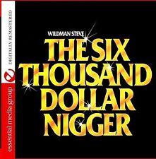 Wildman Steve - Six Thousand Dollar Nigge [New CD] Manufactured On Demand, Rmst