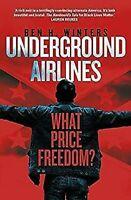 Underground Airlines Hardcover