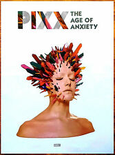 PIXX Age Of Anxiety 2017 Ltd Ed HUGE RARE Poster +FREE Indie Alt Pop Poster!