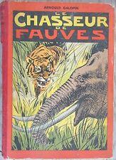 Le Chasseur de Fauves / Arnould Galopin / Reliure du n° 51 au n° 75