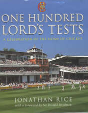 ONE HUNDRED LORDS TESTS: A CELEBRATION OF THE HOME OF CRICKET., Rice, Jonathan.,
