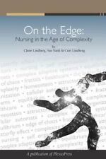 On the Edge: Nursing in the Age of Complexity by Sue Nash, Curt Lindberg and...