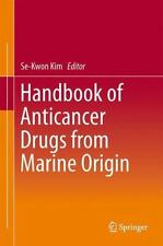 Handbook of Anticancer Drugs from Marine Origin (2014, Hardcover)