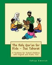 The Holy Qur'an for Kids - Juz Tabarak: A Textbook for School Children with Engl