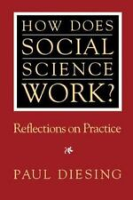 How Does Social Science Work?: Reflections on Practice by Diesing, Paul