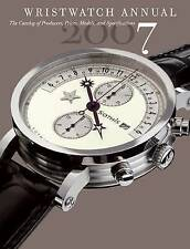 Wristwatch Annual: The Catalog of Producers, Models, and Specifications: 2007 by Abbeville Press Inc.,U.S. (Paperback, 2006)