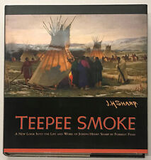 Teepee Smoke - A New Look Into the Life and Work of Joseph Henry Sharp