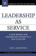 Leadership as Service: A New Model for Higher Education in a New Century (ACE/P