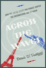 History of Communication: Across the Waves : How the United States and France...