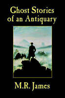 (Very Good)-Ghost Stories of an Antiquary (Paperback)-James, M.R.-1557425434