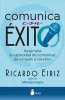 Comunica con exito / Communicate Successfully : Desarrolla La Capacidad De Co...