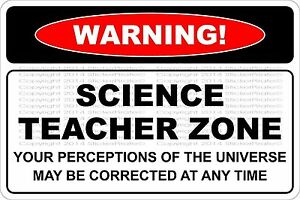 "*Aluminum* Warning Science Teacher Zone 8""x12"" Metal Novelty Sign  NS 679"