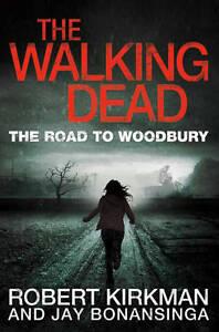 **NEW PB** The Walking Dead: The Road to Woodbury by Robert Kirkman