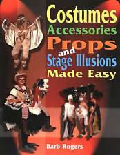 Costumes, Accessories, Props and Stage Illusions Made Easy, 1566081033, New Book