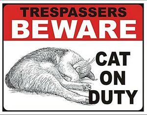 Trespassers Beware Cat On Duty funny metal sign  400mm x 320mm (de)