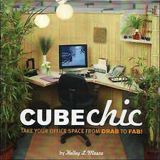 Cube Chic: Take Your Office Space from Drab to Fab! by Kelley Moore...