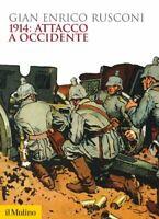 WWII - G. E. Rusconi - 1914: Attacco a Occidente - 1^ ed. 2014 Il Mulino