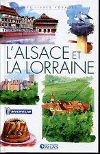 L'ALSACE ET LA LORRAINE ..BEAU LIVRE relié .illustré