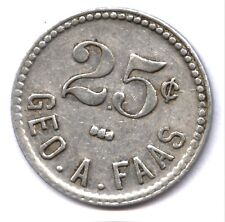 """""""25c / GEO. A. FAAS"""" * DISCOVERY TOKEN * FIRST IN ON LINE CATALOG ! * UNIQUE ??"""