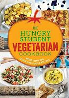 The Hungry Student Vegetarian Cookbook: More Than 200 Quick and Simple Recipes (