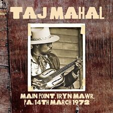 Taj Mahal - Main Point, Bryn Mawr, PA, 14th March 1972. Brand new CD + sealed