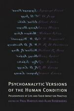 Psychoanalytic Versions of the Human Condition : Philosophies of Life and Their