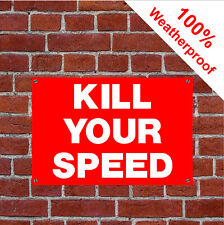 Kill your speed sign 9034