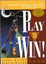 Play to Win! : Choosing Growth over Fear in Work and Life by Larry Wilson and...