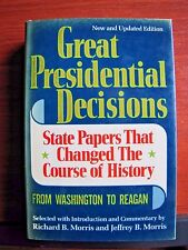Great Presidential Decisions: that Changed History by Richard Morris- 1988 HCDC