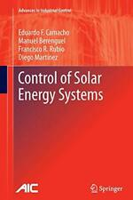 Control of Solar Energy Systems, Camacho, F. 9781447161714 Fast Free Shipping,,
