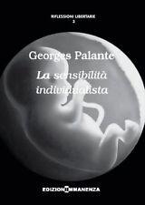 LA SENSIBILITA' INDIVIDUALISTA Sociologia Filosofia Palante Ediz. IMMANENZA 2014