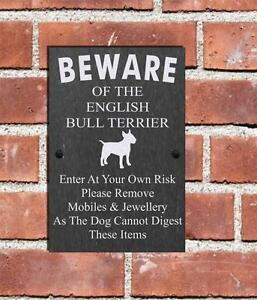 Humorous Beware Of The English  Bull Terrier Slate Dog Sign 3 Sizes Available