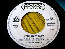 """STEPPENWOLF - FOR LADIES ONLY  7"""" VINYL"""