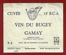 T3/06 Vieille étiquette VIN DU BUGEY Gamay CUVEE 13e B.C.A Chasseurs Alpins