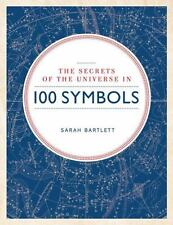 Secrets of the Universe in 100 Symbols by John Haywood, Simon Tait, Brian...