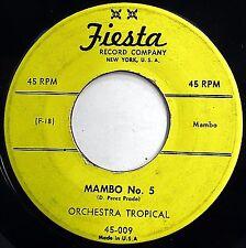 ORCHESTRA TROPICAL orig.FIESTA Latin 45 Mambo No. 5 b/w Que Rico El Mambo mg1379