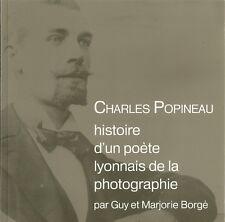 CHARLES POPINEAU - HISTOIRE D'UN POETE LYONNAIS DE LA PHOTOGRAPHIE - NEUF