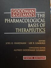 THE PHARMACOLOGICAL BASIS of THERAPEUTICS Goodman and Gilman's 10th Edition