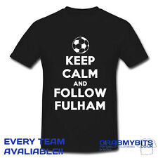 PRINTED KEEP CALM FOOTBALL SUPPORTER T SHIRT ADULT/KIDS SIZES -FULHAM