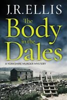 Body in the Dales, Paperback by Ellis, J. R., Brand New, Free shipping in the US