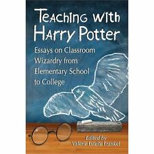 Teaching with Harry Potter: Essays on Classroom Wizardry from Elementary School