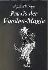 Praxis der Voodoo-Magie von Papa Shanga (1998, Taschenbuch)