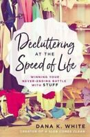 Decluttering at the Speed of Life Winning Your Never-Ending Bat... 9780718080600