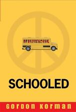 Schooled by Gordon Korman (2007, Hardcover) First Edition