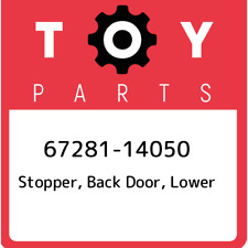 67281-14050 Toyota Stopper, back door, lower 6728114050, New Genuine OEM Part